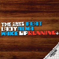 Wake Up Running — The Jinks, Lady Alma
