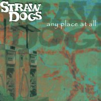 Any Place At All — Straw Dogs