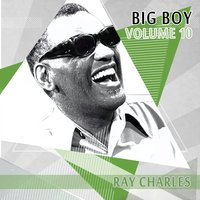 Big Boy Ray Charles, Vol. 10 — R. Charles