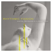 Rhythmic Fission: Digital Revisions of Classic Trax — сборник