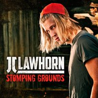 Stomping Grounds — JJ Lawhorn