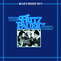 Blues Inside Out — Fritz Pauer Trio
