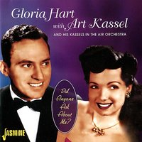 Did Anyone Ask About Me? — Art Kassel, Gloria Hart, Kassels in the Air Orchestra