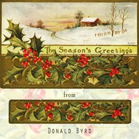 The Seasons Greetings From — Donald Byrd