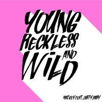 Young, Reckless and Wild — Max Key