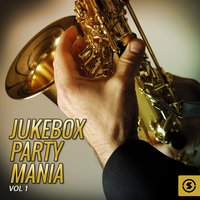 Jukebox Party Mania, Vol. 1 — сборник