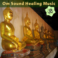 Om Sound Healing Music: Tibetan & Crystal Bowls with Deep Mantras for Yoga — сборник