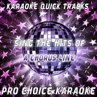 Karaoke Quick Tracks - Sing the Hits of A Chorus Line — Pro Choice Karaoke