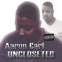 Uncloseted — Aaron-Carl