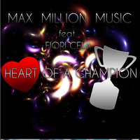 Heart of a Champion (feat. Flori Cela) — Max Million Music