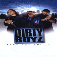 Take Dat — Dirty Boyz