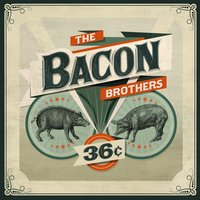 Boys in Bars — The Bacon Brothers
