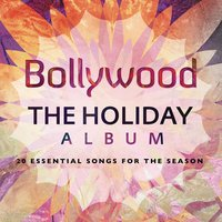 Bollywood: the Holiday Album — сборник