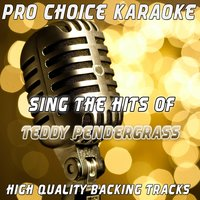 Sing the Hits of Teddy Pendergrass — Pro Choice Karaoke