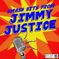 Smash Hits from Jimmy Justice — Jimmy Justice