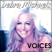 Voices (feat. Mr. Mig) — Debra Michaels feat. Mr. Mig