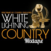 White Lightning: Country Mixtape — Country Crusaders