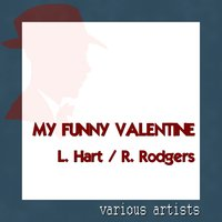 Various Artists: My Funny Valentine (L. Hart / R. Rodgers) — сборник