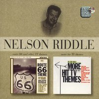 Route 66 And Other TV Themes/More Hit TV Themes — Nelson Riddle & His Orchestra