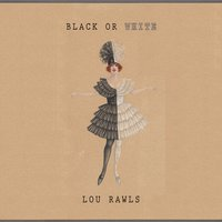 Black Or White — Lou Rawls