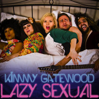 Lazy Sexual — Kimmy Gatewood
