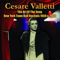 The Art Of The Song - New York Town Hall Town Hall Recitals 1959 & 1960 — Cesare Valletti