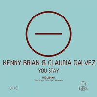 You Stay — Kenny Brian, Claudia Galvez