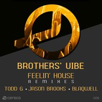 Feelin' House - The Remixes — Brothers' Vibe