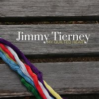 My Quilted Heart — Jimmy Tierney