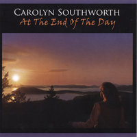 AT THE END OF THE DAY — Carolyn Southworth