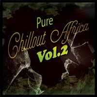 Pure Chillout Africa, Vol. 2 — сборник