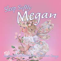 Sleep Softly Megan - Lullabies and Sleepy Songs — Ingrid DuMosch