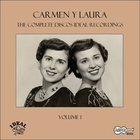 The Complete Discos Ideal Recordings, Vol. 1 — Carmen Y Laura