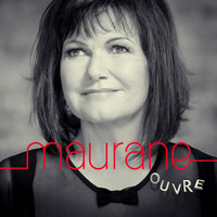 Ouvre — Maurane