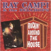 Rockin' Around the House — Ray Campi & The Bellhops