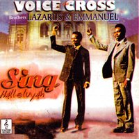 Sing Alleluyah — Voice Of The Cross Brothers Lazarus & Emmanuel