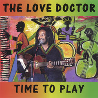 Time To Play — The Love Doctor