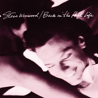 Back In The High Life — Steve Winwood