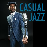 Casual Jazz — Chill Lounge Players, Chillout Cafe, Chill Lounge Players|Chillout Cafe