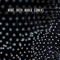 Only — Nine Inch Nails