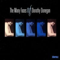 The Many Faces Of Dorothy Donegan — Dorothy Donegan