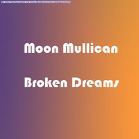 Broken Dreams — Moon Mullican