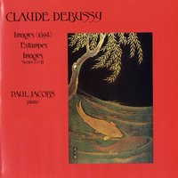 Claude Debussy: Images / Estampes — Paul Jacobs