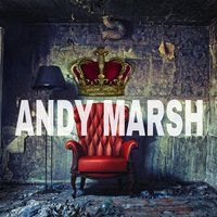 King Who Lost His Throne — Andy Marsh