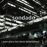 Your Place Has Been Determined — Sondado