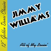 All Of My Lovin' — Jimmy Williams