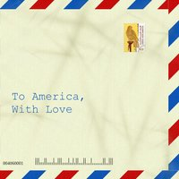 To America, With Love — Jeremy Alexander