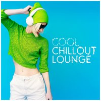 Cool Chillout Lounge — Best Lounge Chillout