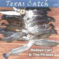 A Texas Catch — Redeyecarl &  the Pirates