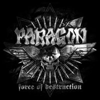 Force of Destruction — Paragon